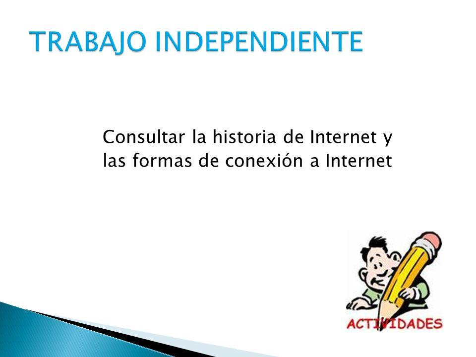 Consultar la historia de Internet y las formas de conexión a Internet