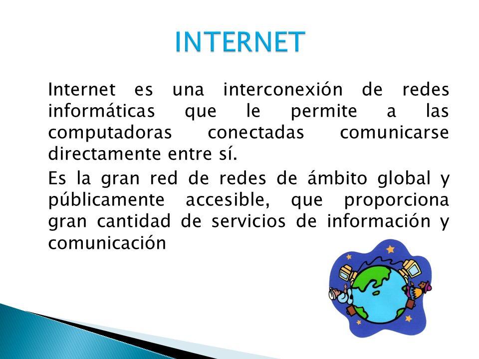 Internet es una interconexión de redes informáticas que le permite a las computadoras conectadas comunicarse directamente entre sí. Es la gran red de