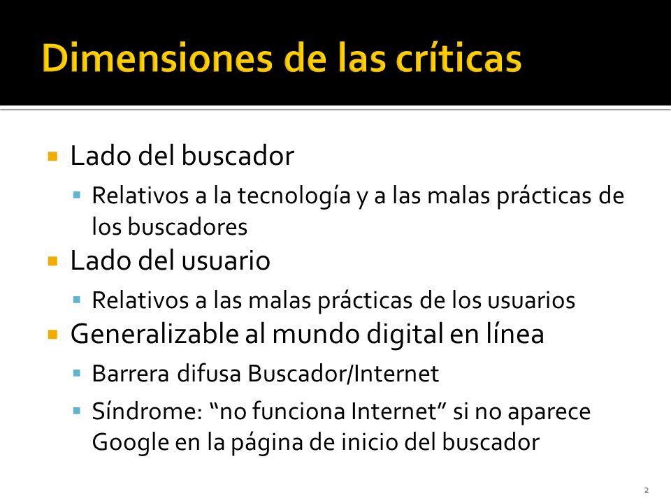 Lado del buscador Relativos a la tecnología y a las malas prácticas de los buscadores Lado del usuario Relativos a las malas prácticas de los usuarios