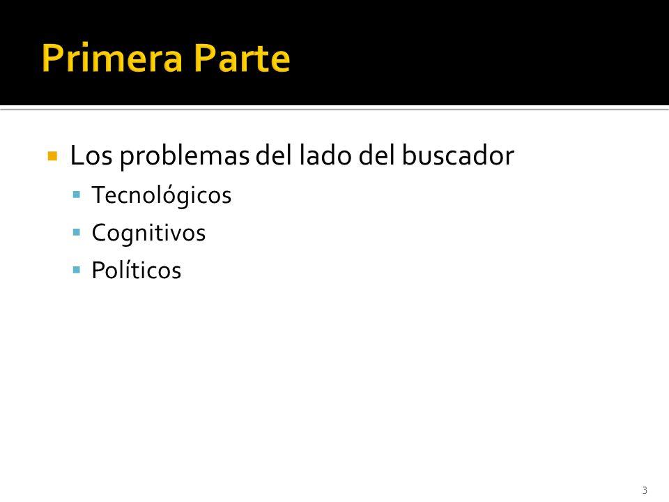 Los problemas del lado del buscador Tecnológicos Cognitivos Políticos 3