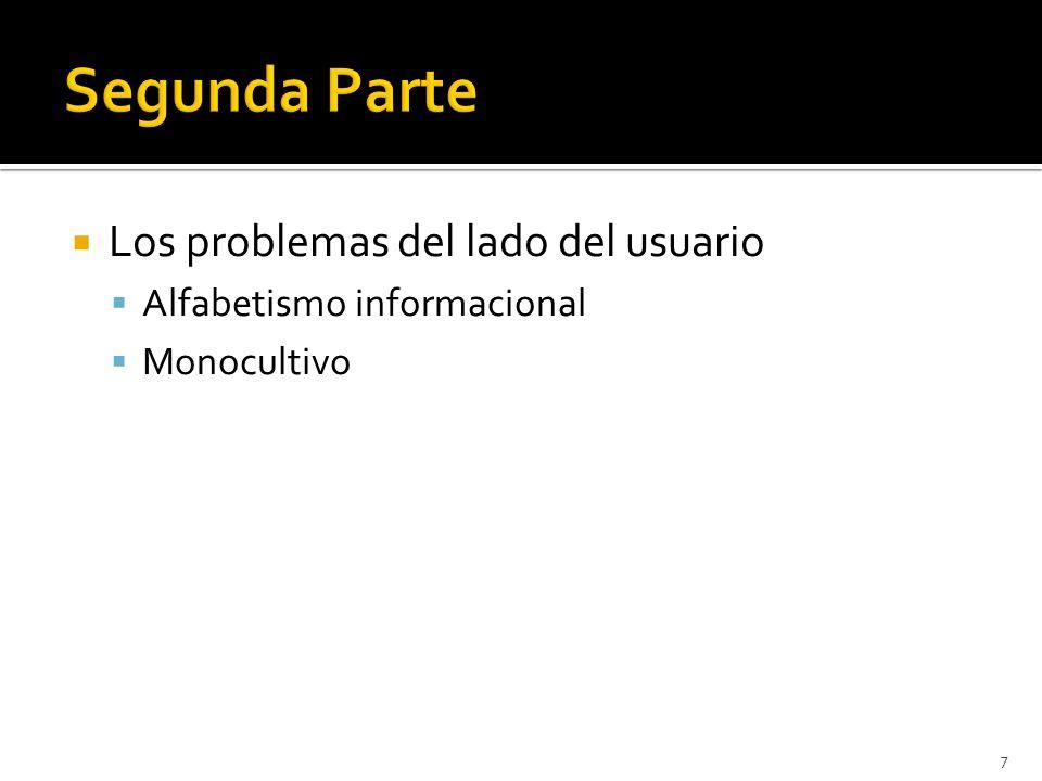 Los problemas del lado del usuario Alfabetismo informacional Monocultivo 7