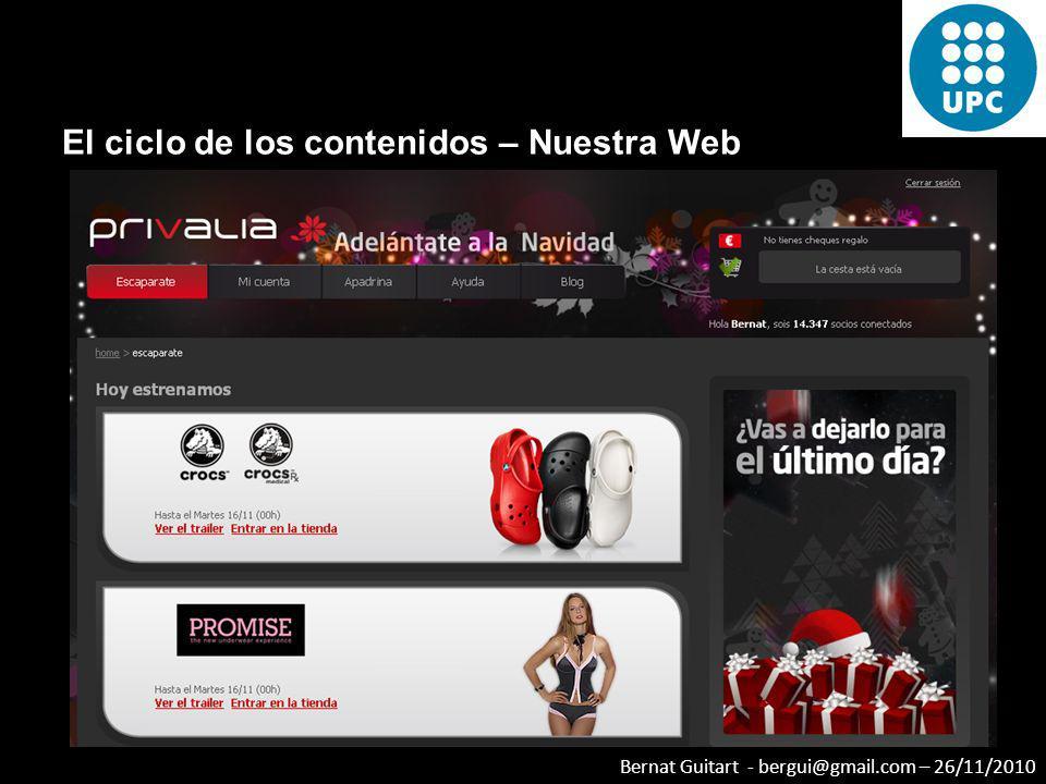 Bernat Guitart - bergui@gmail.com – 26/11/2010 El ciclo de los contenidos – Nuestra Web