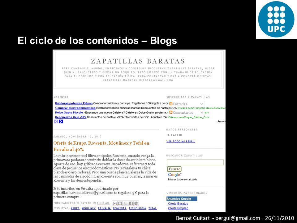 Bernat Guitart - bergui@gmail.com – 26/11/2010 El ciclo de los contenidos – Blogs