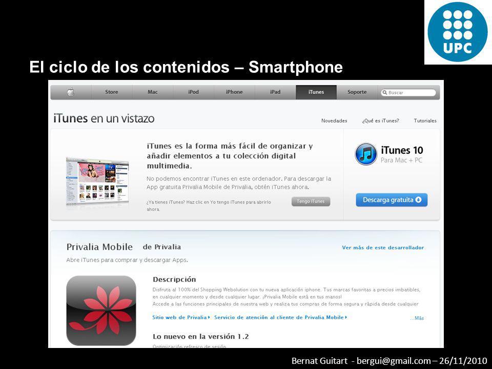 Bernat Guitart - bergui@gmail.com – 26/11/2010 El ciclo de los contenidos – Smartphone