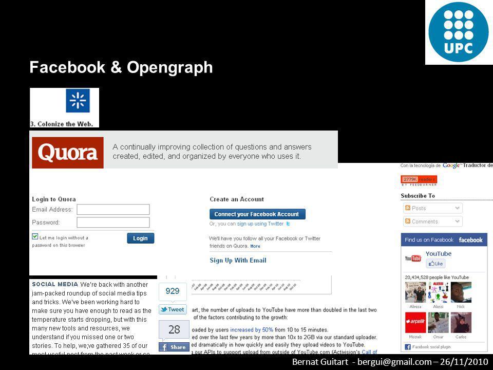 Bernat Guitart - bergui@gmail.com – 26/11/2010 Facebook & Opengraph