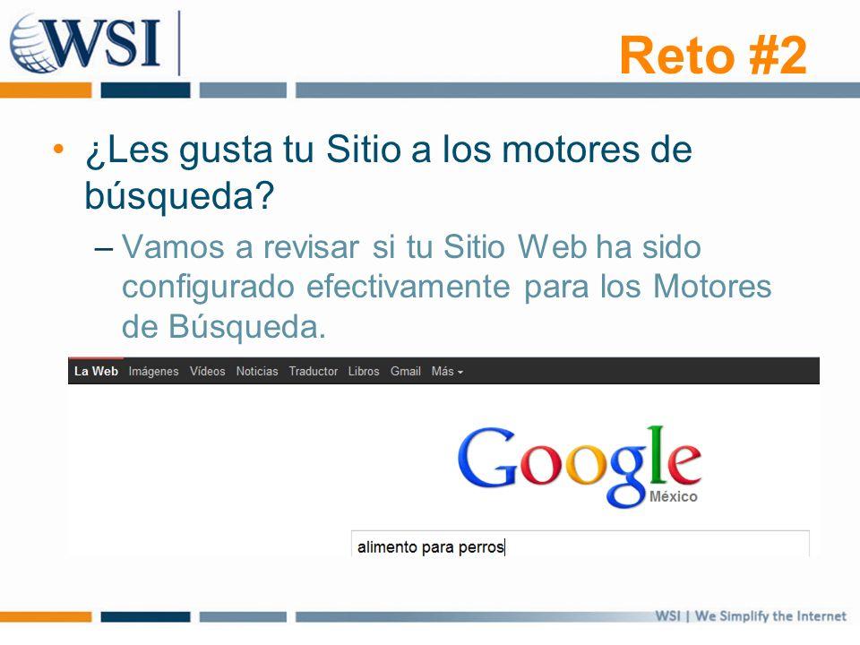 ¿Les gusta tu Sitio a los motores de búsqueda? –Vamos a revisar si tu Sitio Web ha sido configurado efectivamente para los Motores de Búsqueda.
