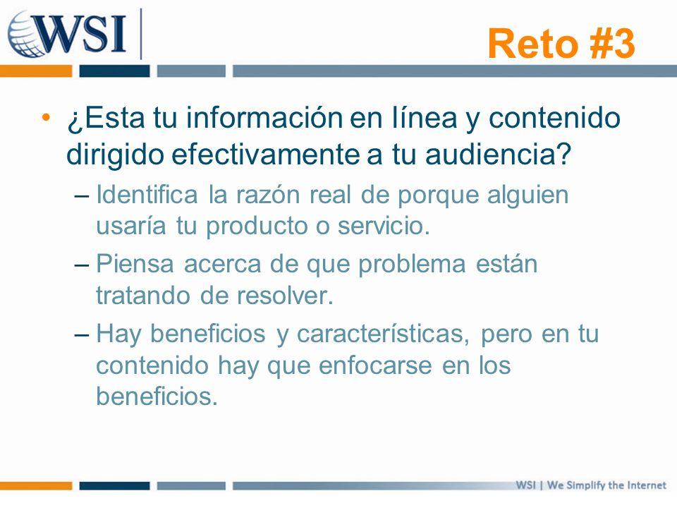 Reto #3 ¿Esta tu información en línea y contenido dirigido efectivamente a tu audiencia? –Identifica la razón real de porque alguien usaría tu product