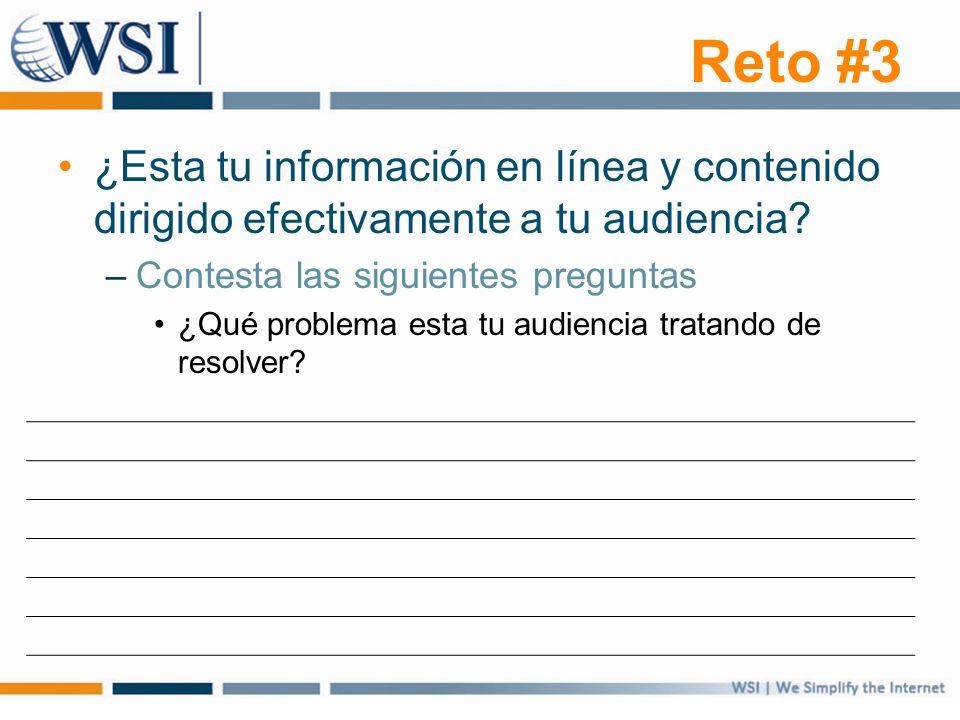 Reto #3 ¿Esta tu información en línea y contenido dirigido efectivamente a tu audiencia? –Contesta las siguientes preguntas ¿Qué problema esta tu audi