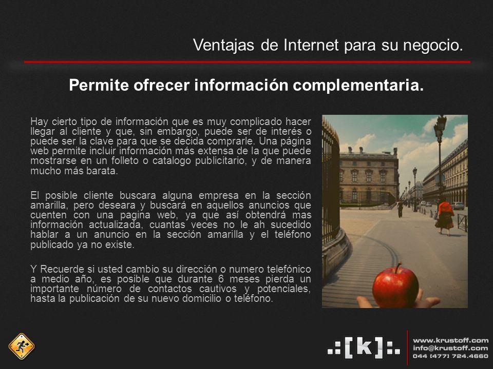 Ventajas de Internet para su negocio. Permite ofrecer información complementaria.