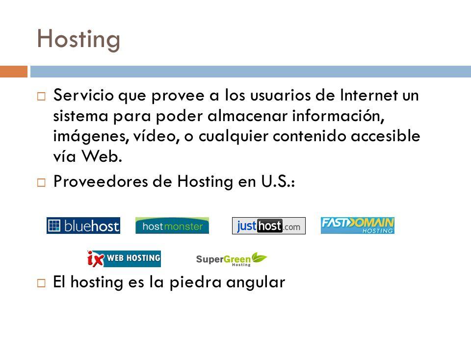 Hosting Servicio que provee a los usuarios de Internet un sistema para poder almacenar información, imágenes, vídeo, o cualquier contenido accesible vía Web.