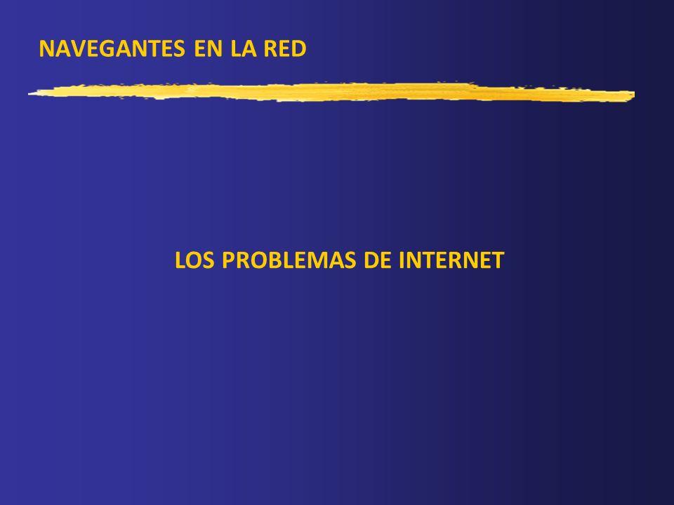 NAVEGANTES EN LA RED LOS PROBLEMAS DE INTERNET