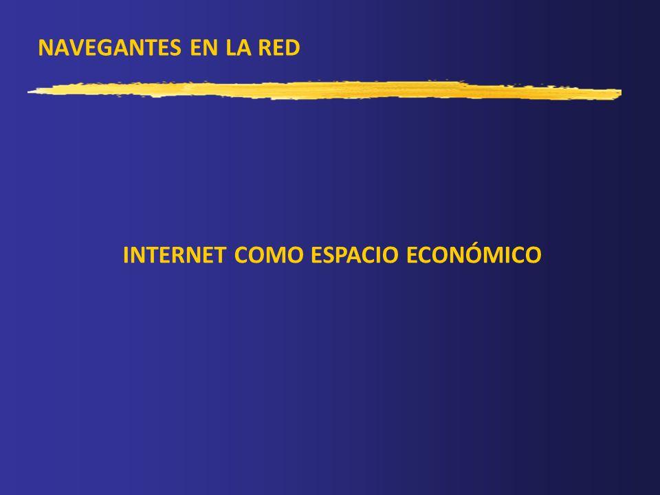 NAVEGANTES EN LA RED INTERNET COMO ESPACIO ECONÓMICO
