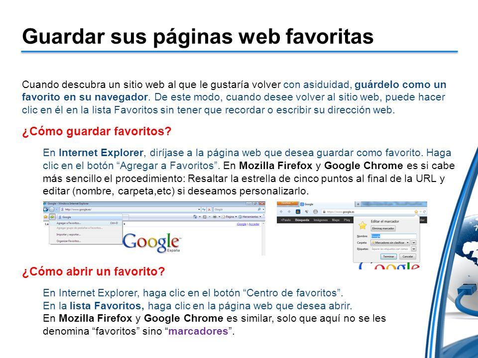 Guardar sus páginas web favoritas Cuando descubra un sitio web al que le gustaría volver con asiduidad, guárdelo como un favorito en su navegador.