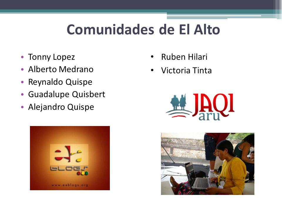 Comunidades de El Alto Tonny Lopez Alberto Medrano Reynaldo Quispe Guadalupe Quisbert Alejandro Quispe Ruben Hilari Victoria Tinta