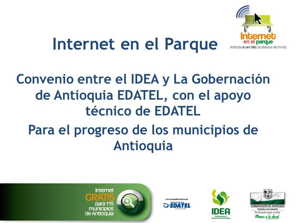 Internet en el Parque Convenio entre el IDEA y La Gobernación de Antioquia EDATEL, con el apoyo técnico de EDATEL Para el progreso de los municipios d