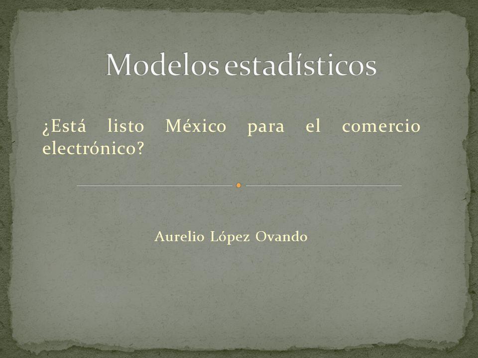 ¿Está listo México para el comercio electrónico? Aurelio López Ovando