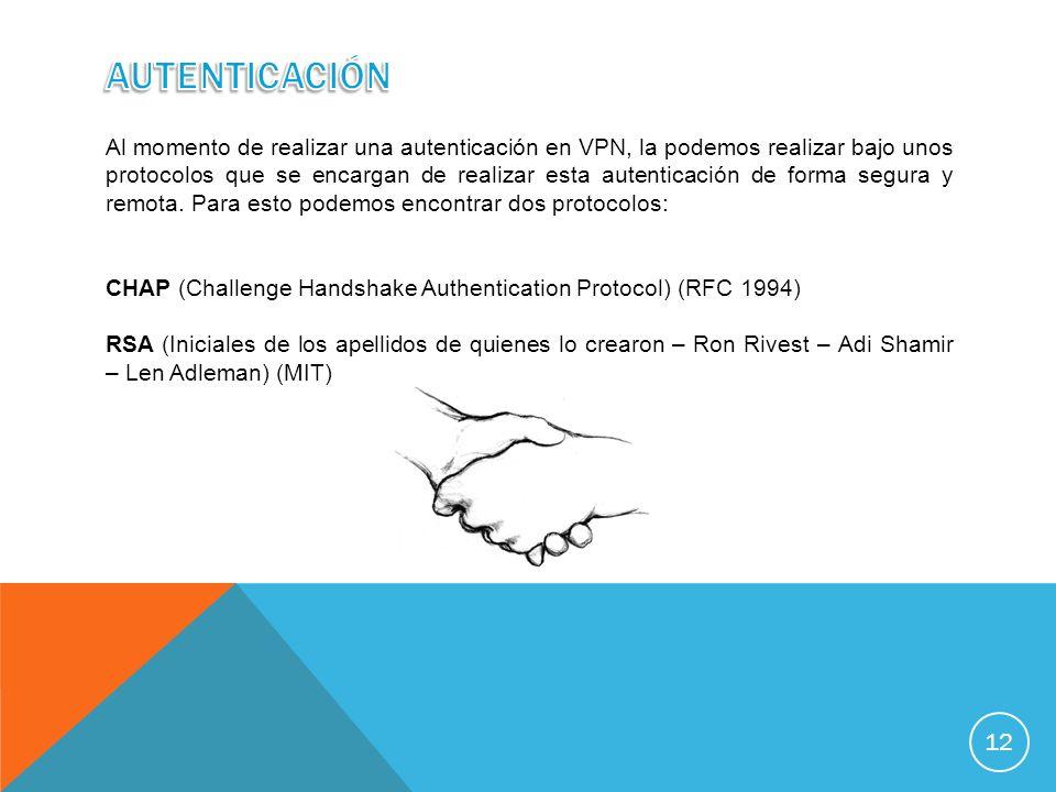 Al momento de realizar una autenticación en VPN, la podemos realizar bajo unos protocolos que se encargan de realizar esta autenticación de forma segu