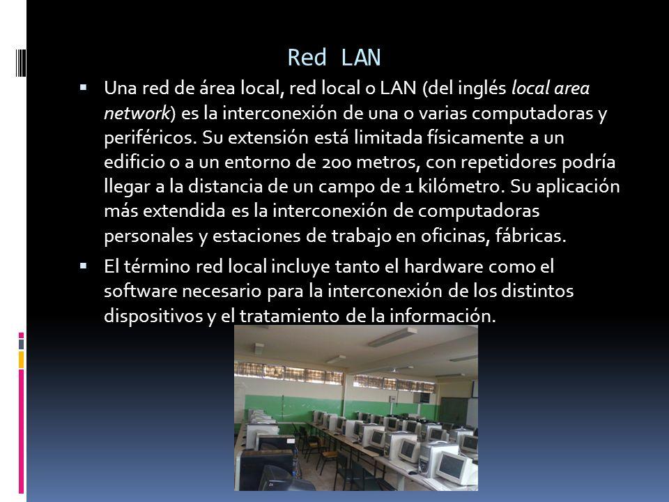 Red LAN Una red de área local, red local o LAN (del inglés local area network) es la interconexión de una o varias computadoras y periféricos. Su exte