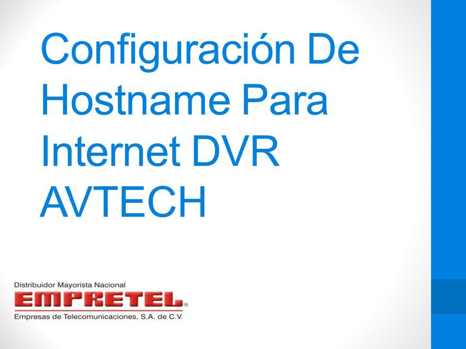 Configuración De Hostname Para Internet DVR AVTECH