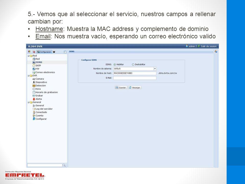 5.- Vemos que al seleccionar el servicio, nuestros campos a rellenar cambian por: Hostname: Muestra la MAC address y complemento de dominio Email: Nos