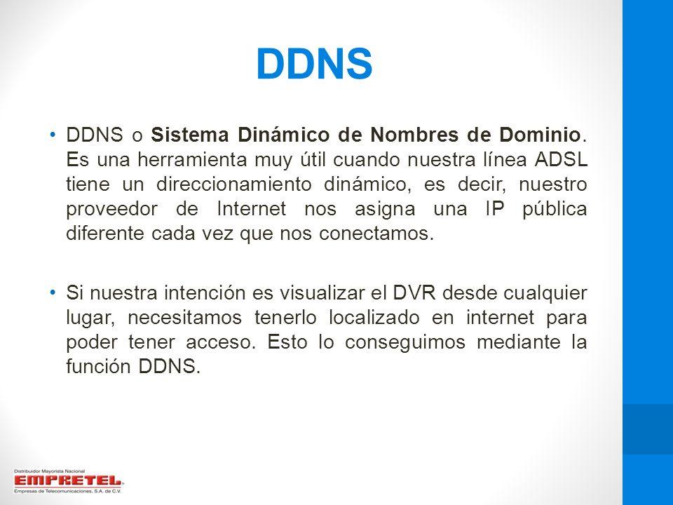 DDNS DDNS o Sistema Dinámico de Nombres de Dominio. Es una herramienta muy útil cuando nuestra línea ADSL tiene un direccionamiento dinámico, es decir