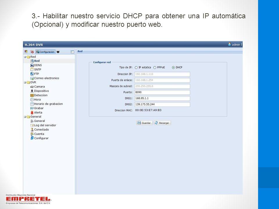 3.- Habilitar nuestro servicio DHCP para obtener una IP automática (Opcional) y modificar nuestro puerto web.