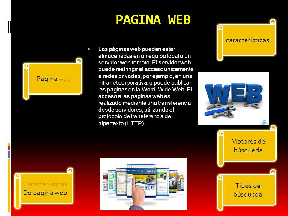 PAGINA WEB Las páginas web pueden estar almacenadas en un equipo local o un servidor web remoto. El servidor web puede restringir el acceso únicamente