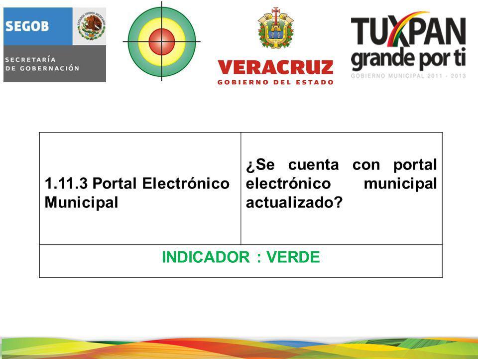 1.11.3 Portal Electrónico Municipal ¿Se cuenta con portal electrónico municipal actualizado.