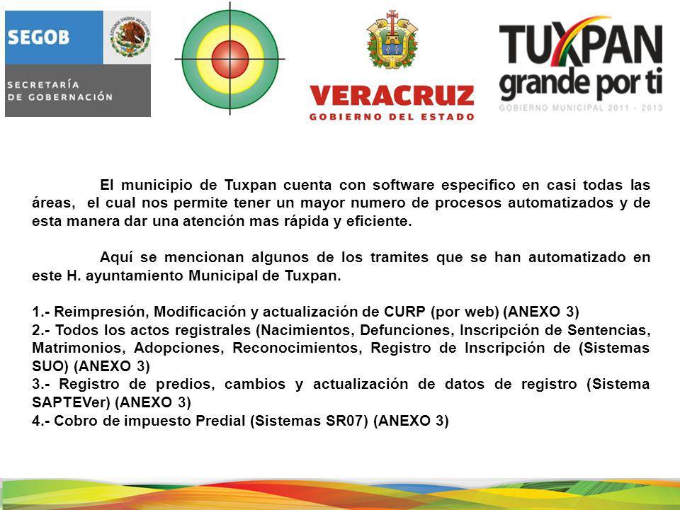 El municipio de Tuxpan cuenta con software especifico en casi todas las áreas, el cual nos permite tener un mayor numero de procesos automatizados y de esta manera dar una atención mas rápida y eficiente.