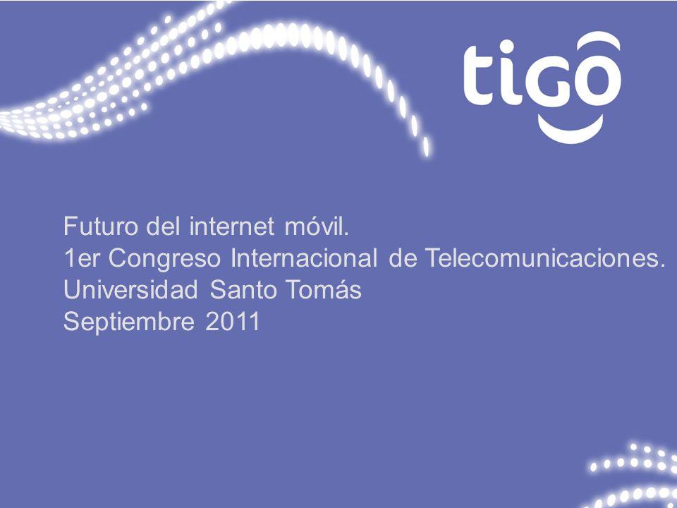 Futuro del internet móvil. 1er Congreso Internacional de Telecomunicaciones. Universidad Santo Tomás Septiembre 2011