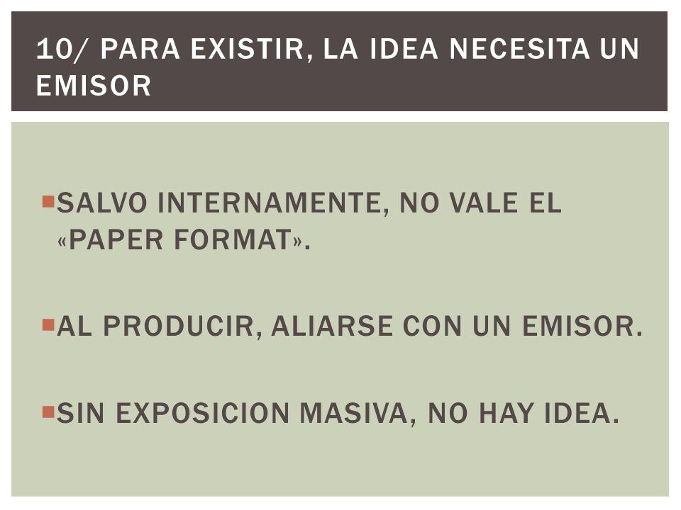 SALVO INTERNAMENTE, NO VALE EL «PAPER FORMAT». AL PRODUCIR, ALIARSE CON UN EMISOR.