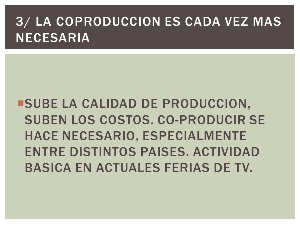 SUBE LA CALIDAD DE PRODUCCION, SUBEN LOS COSTOS.