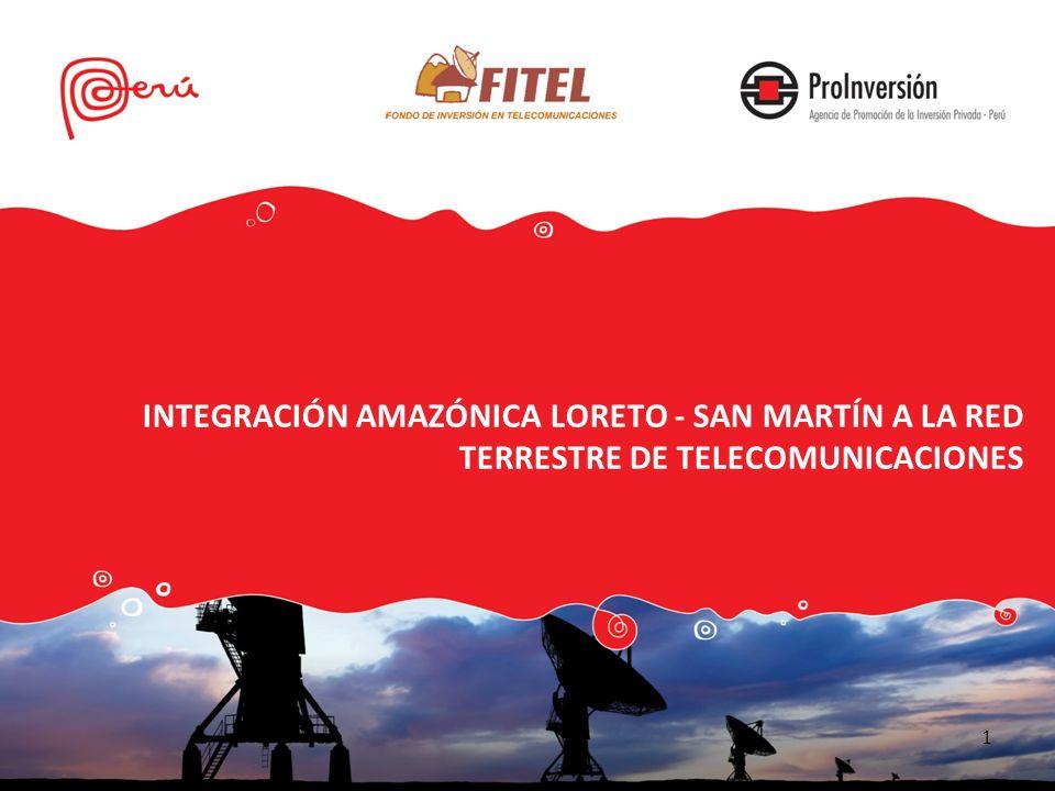 INTEGRACION AMAZÓNICA LORETO – SAN MARTÍN A LA RED TERRESTRE DE TELECOMUNICACIONES Ubicación: Región Loreto (Oriente del Perú) Descripción: Consiste en el diseño, adquisición, instalación, operación y mantenimiento de una red de transporte terrestre de banda ancha de alta capacidad, desde la ciudad de Iquitos hasta la localidad fronteriza de Isla Santa Rosa, para brindar servicios públicos de telecomunicaciones e intranet a centros poblados ubicados en ese trayecto del río Amazonas.