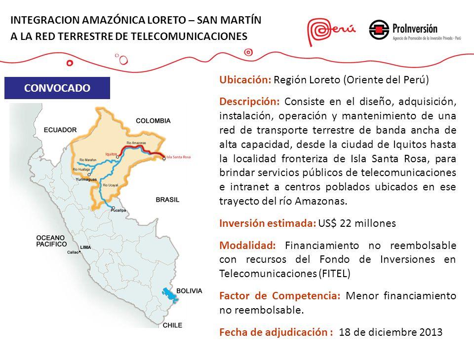 INTEGRACION AMAZÓNICA LORETO – SAN MARTÍN A LA RED TERRESTRE DE TELECOMUNICACIONES Ubicación: Región Loreto (Oriente del Perú) Descripción: Consiste e