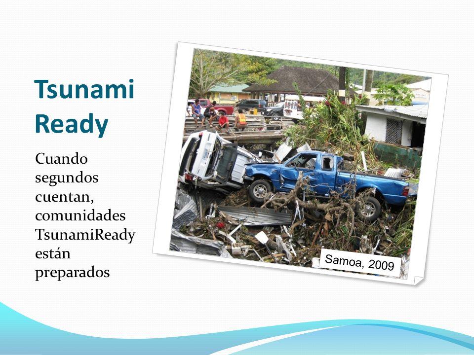 Tsunami Ready Cuando segundos cuentan, comunidades TsunamiReady están preparados Samoa, 2009