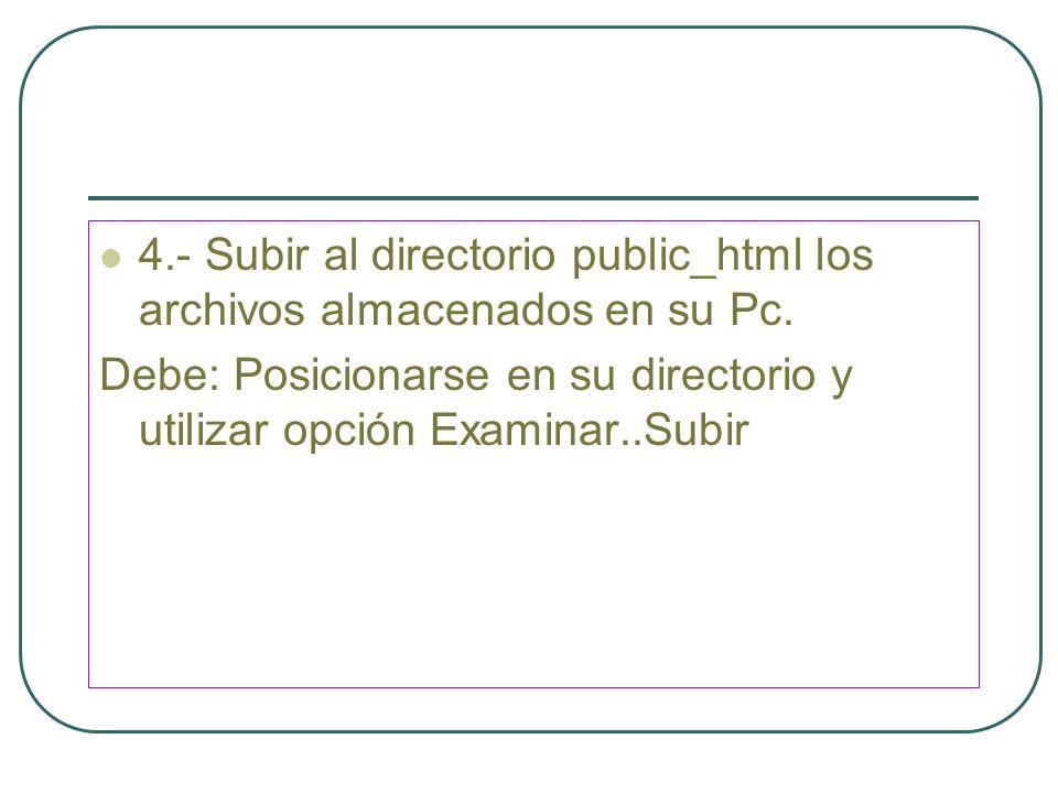 4.- Subir al directorio public_html los archivos almacenados en su Pc.
