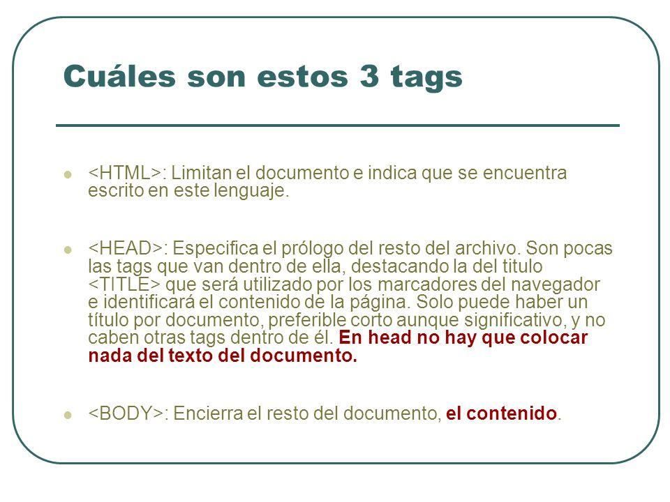 Cuáles son estos 3 tags : Limitan el documento e indica que se encuentra escrito en este lenguaje.