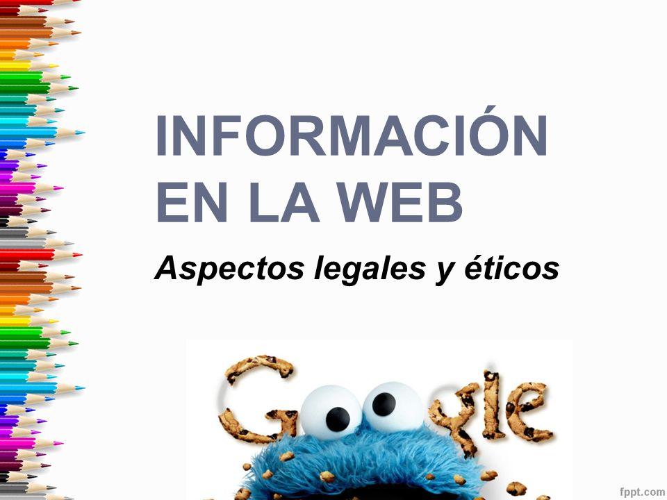 Aspectos legales y éticos INFORMACIÓN EN LA WEB