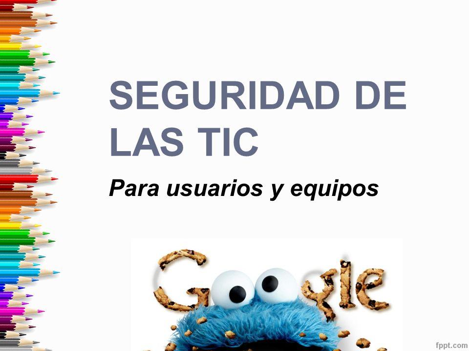 Para usuarios y equipos SEGURIDAD DE LAS TIC