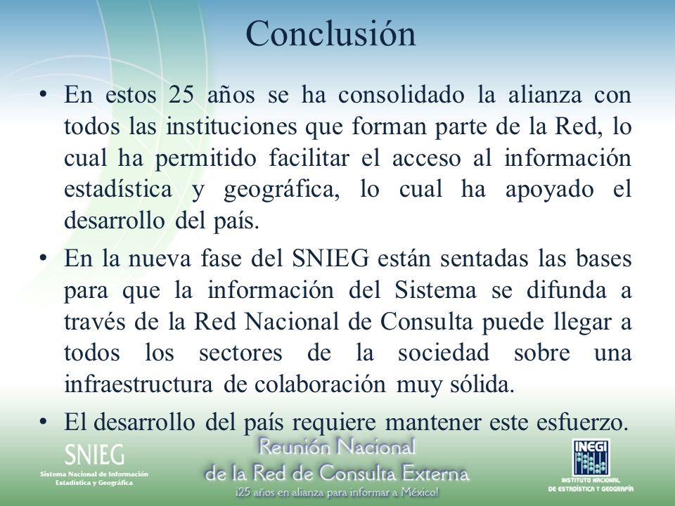 Conclusión En estos 25 años se ha consolidado la alianza con todos las instituciones que forman parte de la Red, lo cual ha permitido facilitar el acc
