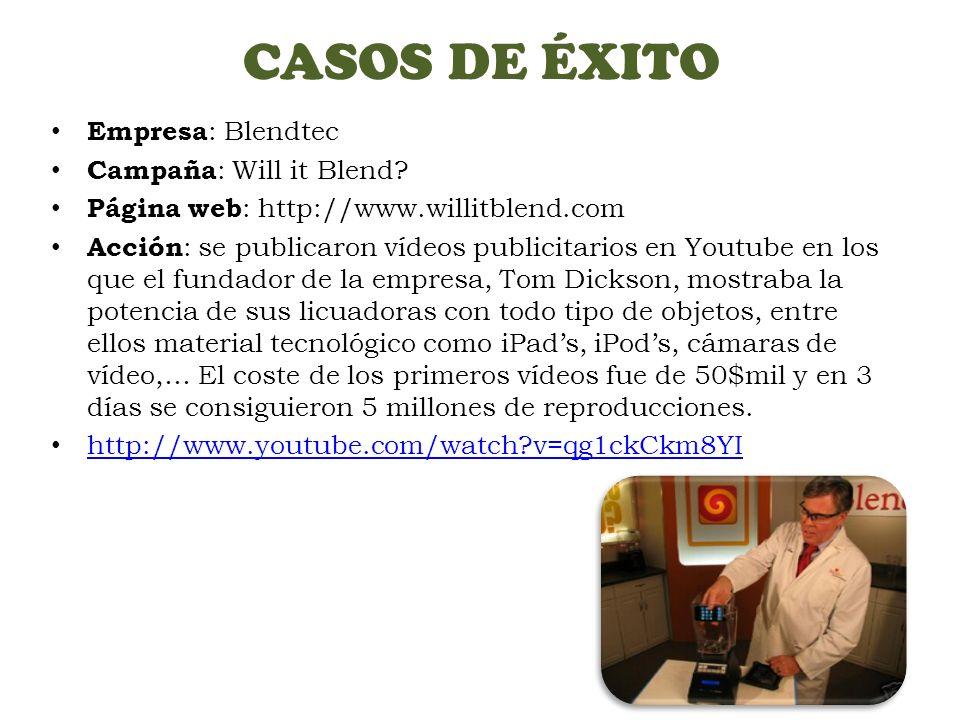 CASOS DE ÉXITO Empresa : Blendtec Campaña : Will it Blend.