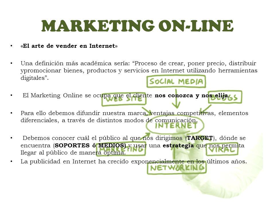 MARKETING ON-LINE «El arte de vender en Internet» Una definición más académica sería: Proceso de crear, poner precio, distribuir ypromocionar bienes, productos y servicios en Internet utilizando herramientas digitales.