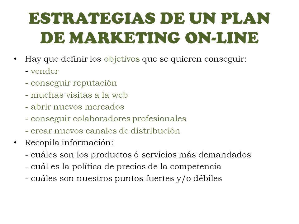 ESTRATEGIAS DE UN PLAN DE MARKETING ON-LINE PRESENCIA EN INTERNET Los usuarios de Internet (clientes) no quieren publicidad ni que se les venda nada.