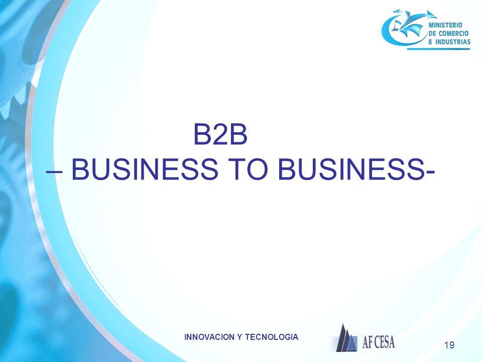 INNOVACION Y TECNOLOGIA 19 B2B – BUSINESS TO BUSINESS-