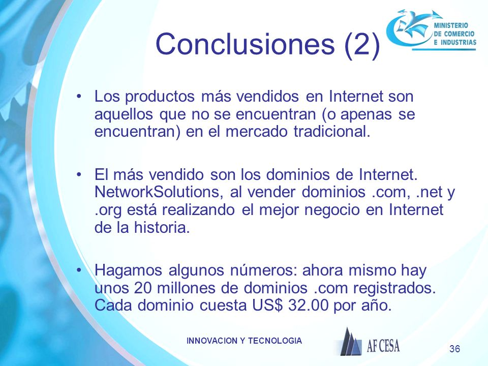 INNOVACION Y TECNOLOGIA 36 Conclusiones (2) Los productos más vendidos en Internet son aquellos que no se encuentran (o apenas se encuentran) en el me