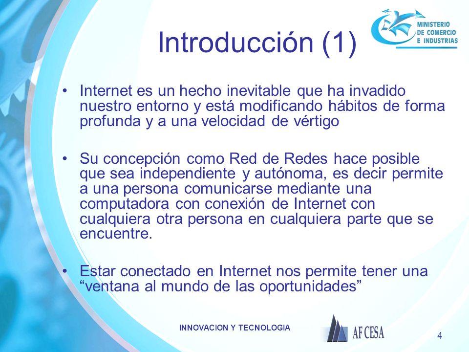 INNOVACION Y TECNOLOGIA 4 Introducción (1) Internet es un hecho inevitable que ha invadido nuestro entorno y está modificando hábitos de forma profund
