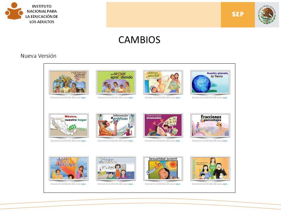 CAMBIOS INSTITUTO NACIONAL PARA LA EDUCACIÓN DE LOS ADULTOS Nueva Versión