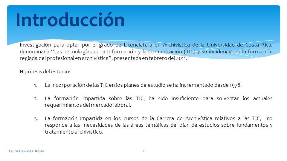 Investigación para optar por el grado de Licenciatura en Archivística de la Universidad de Costa Rica, denominada Las Tecnologías de la Información y