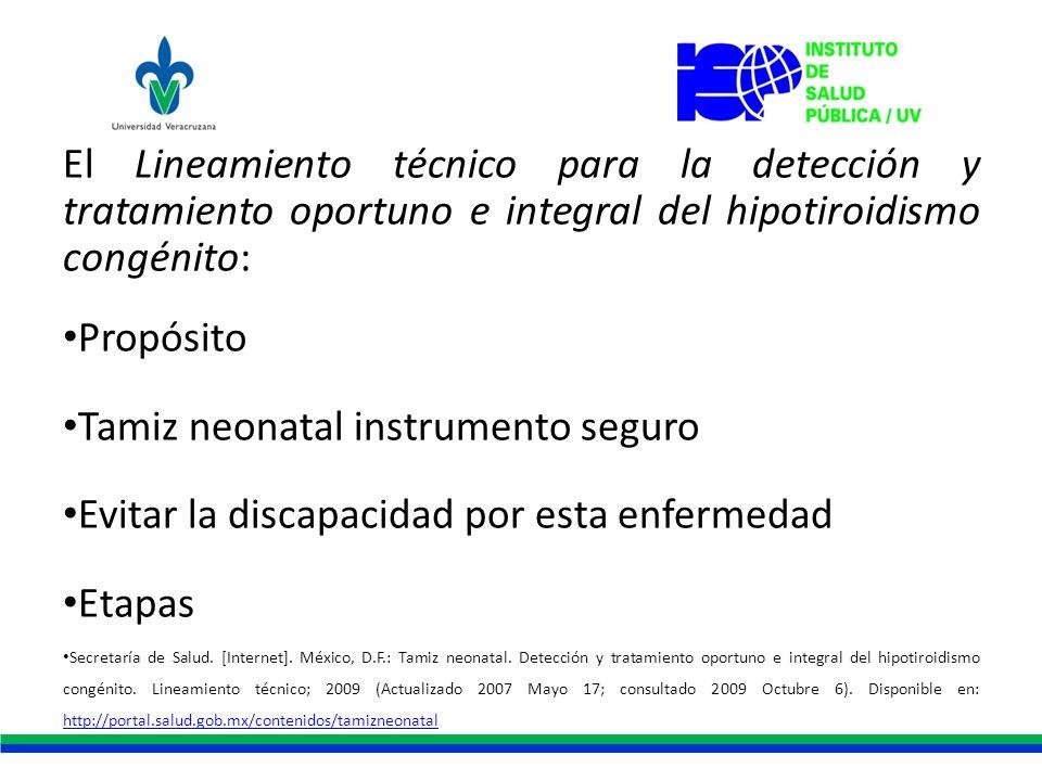 El Lineamiento técnico para la detección y tratamiento oportuno e integral del hipotiroidismo congénito: Propósito Tamiz neonatal instrumento seguro E