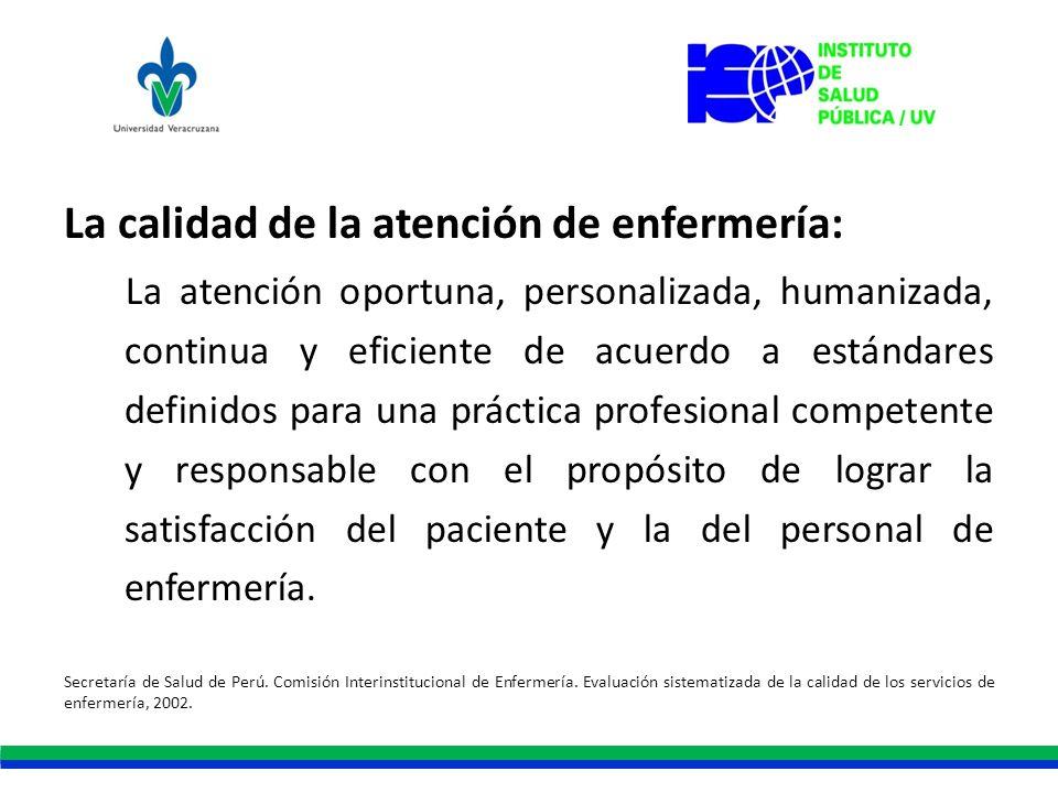 La calidad de la atención de enfermería: La atención oportuna, personalizada, humanizada, continua y eficiente de acuerdo a estándares definidos para